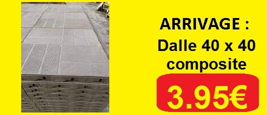 ARRIVAGE DALLE COMPOSITE 40x40