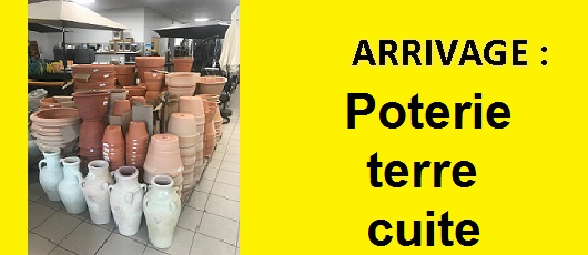ARRIVAGE POTERIE TERRE CUITE